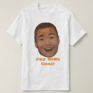 ¡Jay SoSo fresco! Camiseta