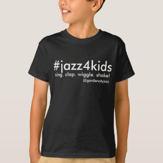 #Jazz4Kids: sing. clap. wiggle. shake! t-shirt