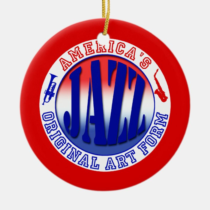 Jazz, America's Original Art Form Ceramic Ornament