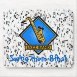 Jazz Band:  Swing them 8ths! Mousepad