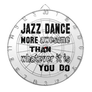 Jazz dance more awesome than whatever  it is you d dartboards