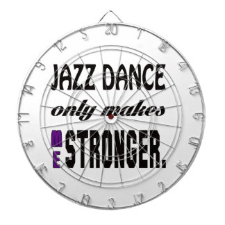 Jazz dance only makes me stronger dartboard