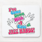 Jazz Hands! Mouse Pad