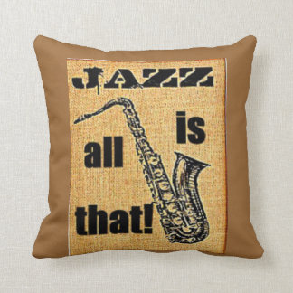 Jazz is all that! pillows
