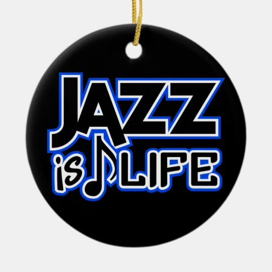 JAZZ IS LIFE custom ornament