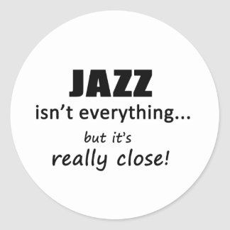 Jazz Isn't Everything Classic Round Sticker