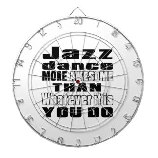 Jazz more awesome whtaever it is you do dartboard with darts