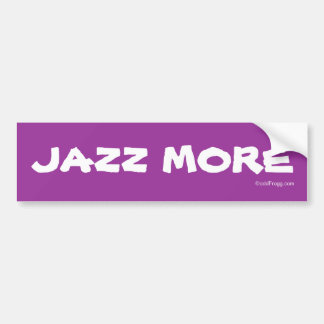 JAZZ MORE Bumper Sticker Car Bumper Sticker