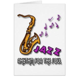 JAZZ - RHYTHM FOR THE SOUL GREETING CARD