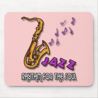 JAZZ - RHYTHM FOR THE SOUL MOUSE PAD
