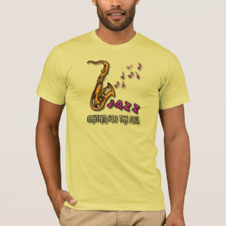 JAZZ - RHYTHM FOR THE SOUL T-Shirt