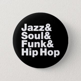 Jazz & Soul & Funk & Hip Hop Button