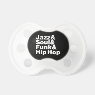 Jazz & Soul & Funk & Hip Hop Pacifier