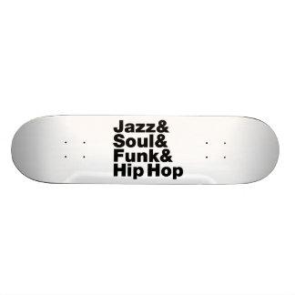 Jazz & Soul & Funk & Hip Hop Skateboard