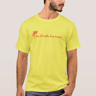 JB, oh how the tables have turned. T-Shirt
