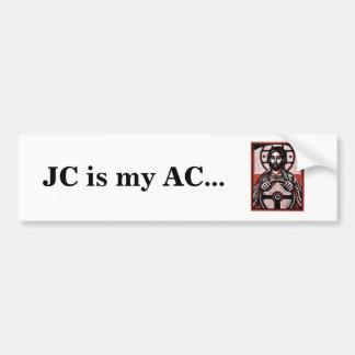 JC is my AC... Bumpersticker Bumper Sticker
