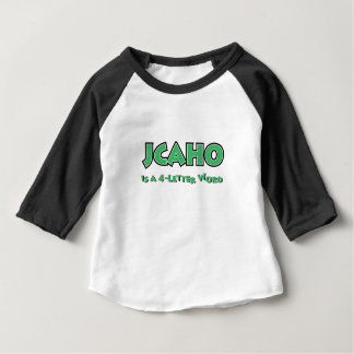 JCAHO is a 4-Letter Word Baby T-Shirt