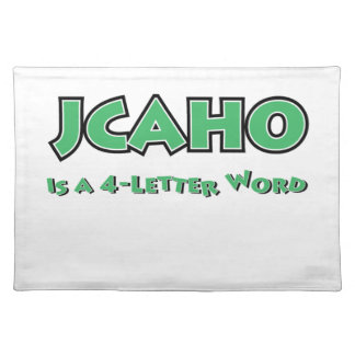 JCAHO is a 4-Letter Word Placemat