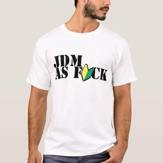 JDM as FUCK Tshirt