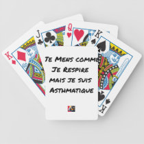 I LIE AS I BREATHE, BUT I AM ASTHMATIC BICYCLE PLAYING CARDS