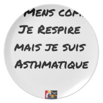 I LIE AS I BREATHE, BUT I AM ASTHMATIC MELAMINE PLATE