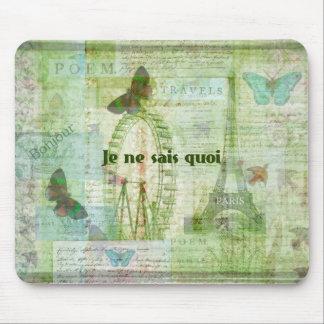 Je ne sais quoi French Phrase  Paris Theme decor Mouse Pad