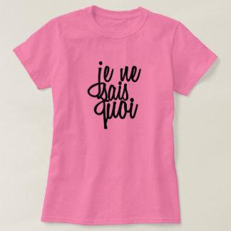"""Je Ne Sais Quoi"" French Quote T-Shirt"