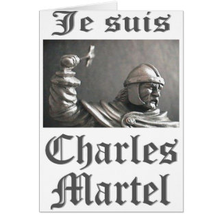 Je Suis Charles Martel (picture) Card
