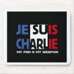Je Suis Charlie My Pen is my Weapon Mouse Pads