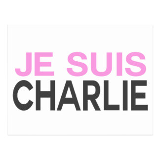 ¡Je Suis Charlie! - Soy Charlie Postales