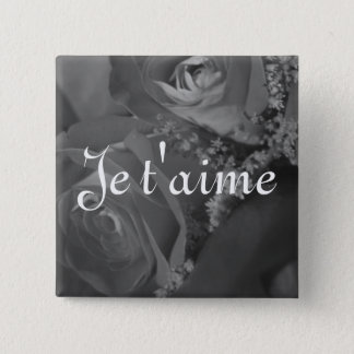 """Je t'aime"" (French translation of ""I love you."") Button"