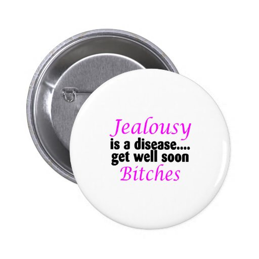 Jealousy Is A Disease 2 Inch Round Button