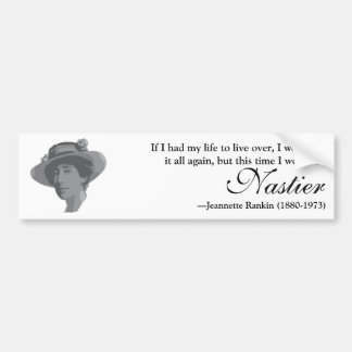 Jeannette Rankin Nasty Woman Quote Bumper Sticker