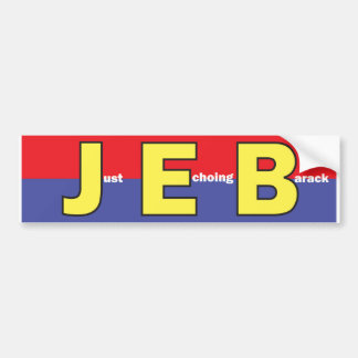 Jeb Bush bumper sticker. Just Echoing Barack. Bumper Sticker