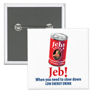 Jeb Bush for President Humor, Low Energy Drink Pinback Button