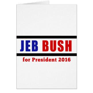 Jeb Bush para el presidente en 2016 Tarjeta De Felicitación