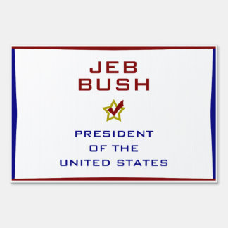 Jeb Bush President USA V2 Yard Signs