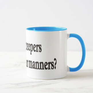 Jeepers creepers where are your manners mug