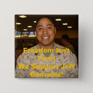 jeff2, Freedom Isn't Free!We Support Jeff Gonza... Button
