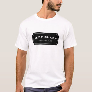 Jeff Black Hates My Blog (black logo) T-Shirt