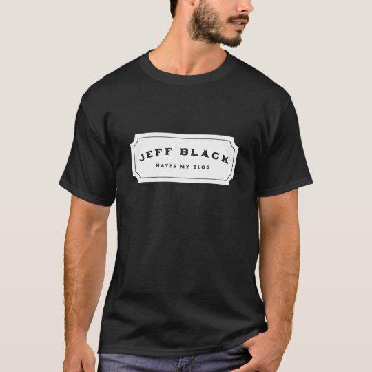 Jeff Black Hates My Blog (white logo) T-Shirt
