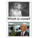 jeff, MAYOR_RILEY, Which is worse? Greeting Cards