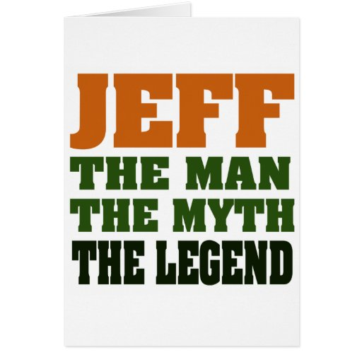 Jeff - the Man, the Myth, the Legend! Cards
