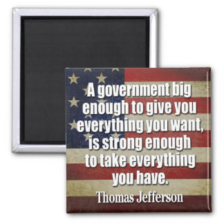 Jefferson: Big Governement will take everything... 2 Inch Square Magnet