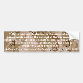 JEFFERSON DAVIS Our Situation Illustrates Quote Bumper Sticker