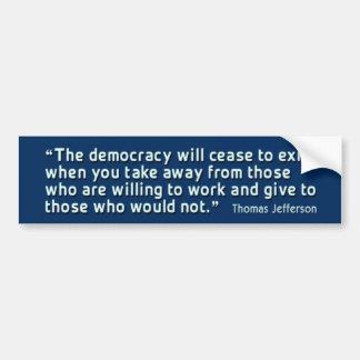 Jefferson: Democracy will cease to exist Bumperst Bumper Sticker
