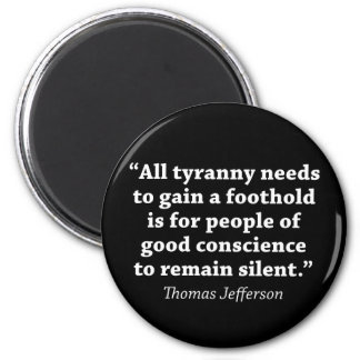 Jefferson: Do not remain silent 2 Inch Round Magnet