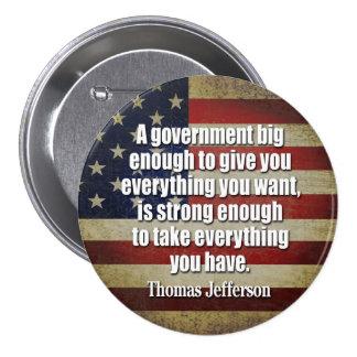 Jefferson: El gobierno grande tomará todo… Pin Redondo De 3 Pulgadas