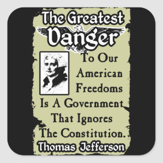 Jefferson: ¡El peligro más grande! Pegatina Cuadrada