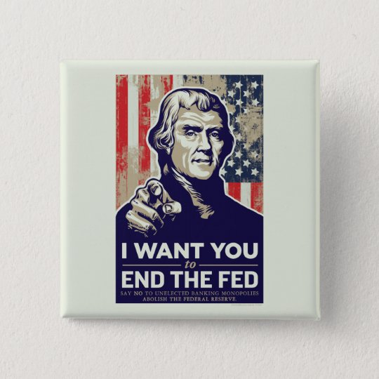 Jefferson End The Fed Pinback Button